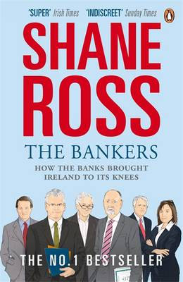 The Bankers: How the Banks Brought Ireland to Its Knees (Paperback)