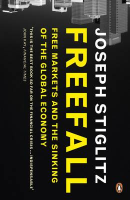 Freefall: Free Markets and the Sinking of the Global Economy (Paperback)