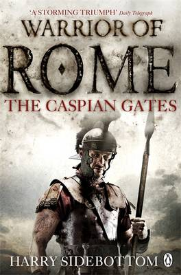 Warrior of Rome IV: The Caspian Gates - Warrior of Rome 4 (Paperback)