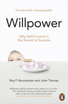 Willpower: Rediscovering Our Greatest Strength (Paperback)