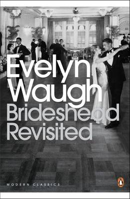 Brideshead Revisited: Sacred and Profane Memories of Captain Charles Ryder: The Sacred and Profane Memories of Captain Charles Ryder - Penguin Modern Classics 195 (Paperback)