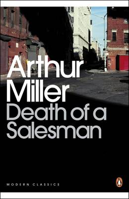 Death of a Salesman: Certain Private Conversations in Two Acts and A Requiem - Penguin Modern Classics 64 (Paperback)