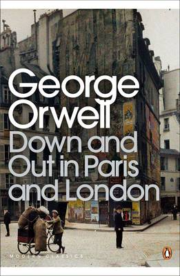 Down and Out in Paris and London - Penguin Modern Classics 270 (Paperback)
