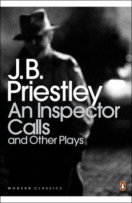 An Inspector Calls: and Other Plays - Penguin Modern Classics 399 (Paperback)