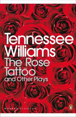 "The Rose Tattoo and Other Plays: ""Camino Real"",""Orpheus Descending"" - Penguin Modern Classics (Paperback)"