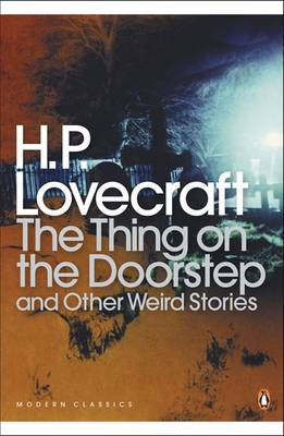 The Thing on the Doorstep: And Other Weird Stories - Penguin Modern Classics 326 (Paperback)
