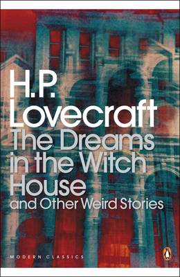 The Dreams in the Witch House and Other Weird Stories - Penguin Modern Classics   (Paperback)