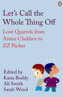 Let's Call the Whole Thing Off: Love Quarrels from Anton Chekhov to ZZ Packer - Penguin Modern Classics 578 (Paperback)