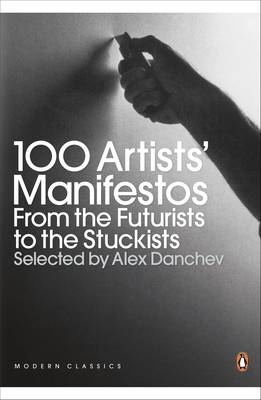 100 Artists' Manifestos: From the Futurists to the Stuckists (Paperback)
