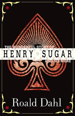 "The Wonderful Story of Henry Sugar: The ""Boy Who Talked with Animals""; The ""Hitch-hiker""; The ""Mildenh"": and Six More (Paperback)"