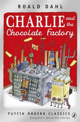 Charlie and the Chocolate Factory - Puffin Modern Classics (Paperback)