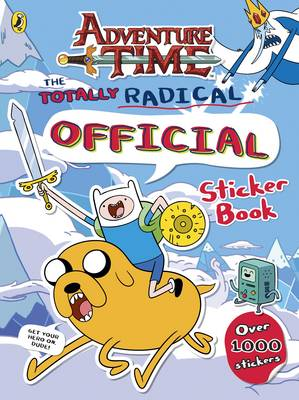 Adventure Time: The Totally Radical Official Sticker Book - Adventure Time (Paperback)