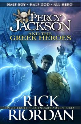 Percy Jackson and the Greek Heroes - Percy Jackson's Greek Myths 16 (Hardback)