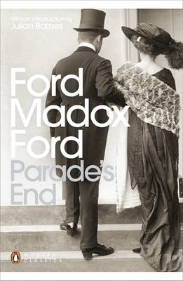 Parade's End: Some Do Not...; No More Parades; A Man Could Stand Up -; The Last Post (Paperback)