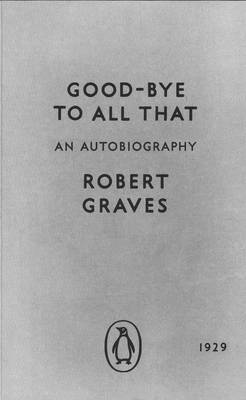 Good-bye to All That: An Autobiography (Paperback)