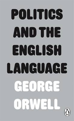 Politics and the English Language - Penguin Modern Classics (Paperback)