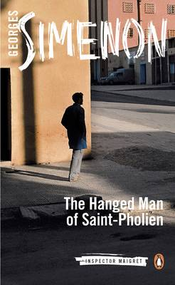 The Hanged Man of Saint-Pholien - Inspector Maigret 3 (Paperback)