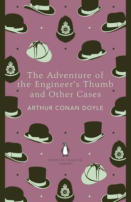 The Adventure of the Engineer's Thumb and Other Cases - The Penguin English Library (Paperback)