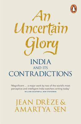 An Uncertain Glory: India and its Contradictions (Paperback)