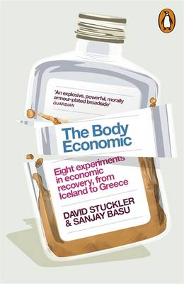 The Body Economic: Eight Experiments in Economic Recovery, from Iceland to Greece (Paperback)
