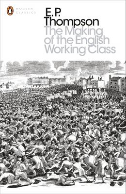The Making of the English Working Class - Penguin Modern Classics 155 (Paperback)