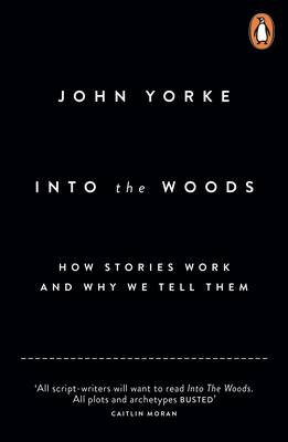 Into the Woods: How Stories Work and Why We Tell Them (Paperback)