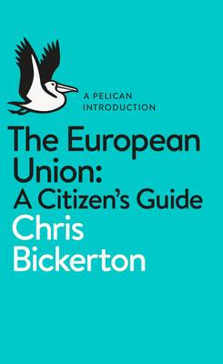 The European Union: A Citizen's Guide: A Pelican Introduction (Paperback)