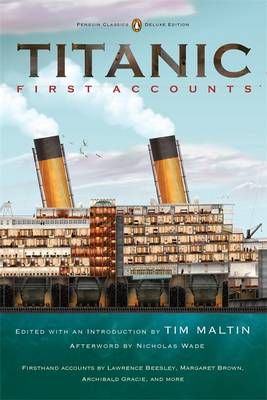 Titanic: First Accounts - Penguin Classics (Paperback)