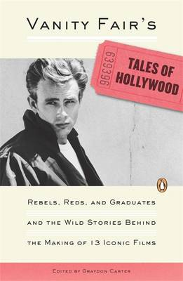 """Vanity Fair's"" Tales of Hollywood: Rebels, Reds and Graduates and the Wild Stories Behind the Making of 13 Iconic Films (Paperback)"
