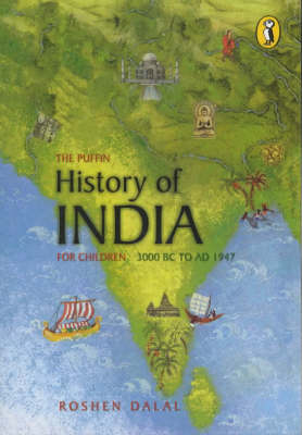 The Puffin History of India for Children: 3000 BC to AD 1947 (Paperback)
