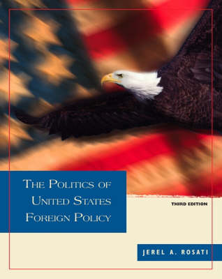 The Politics of United States Foreign Policy (Paperback)