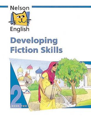 Nelson English - Book 2 Developing Fiction Skills (Paperback)