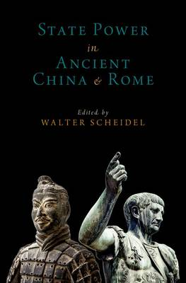 State Power in Ancient China and Rome - Oxford Studies in Early Empires (Hardback)