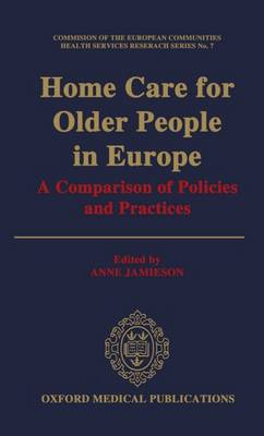 Home Care for Older People in Europe: Comparison of Policies and Practices - CEC Health Services Research S. 7 (Hardback)