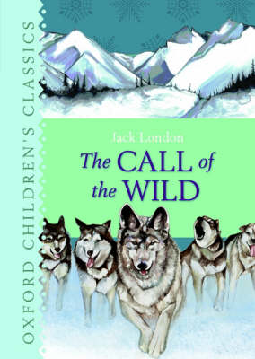 The Call of the Wild - Oxford Children's Classics (Hardback)
