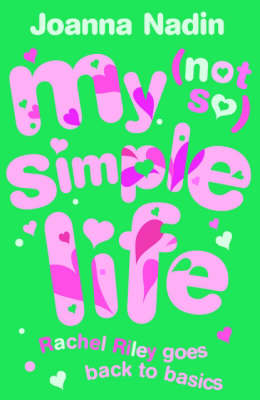 My (not So) Simple Life: Rachel Riley Goes Back to Basics (Paperback)