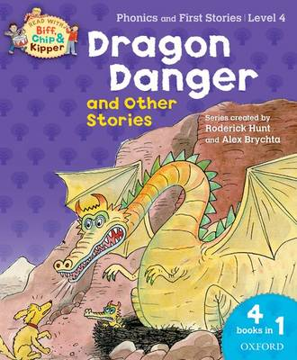 Oxford Reading Tree Read with Biff, Chip, and Kipper: Dragon Danger and Other Stories (level 4) (Paperback)