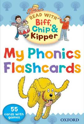 Oxford Reading Tree Read with Biff, Chip, and Kipper: My Phonics Flashcards (Cards)