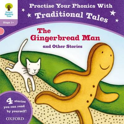 Oxford Reading Tree: Level 1+: Traditional Tales Phonics The Gingerbread Man and Other Stories (Paperback)