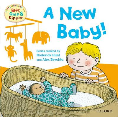 Oxford Reading Tree Read with Biff, Chip, and Kipper: First Experiences: A New Baby! (Paperback)