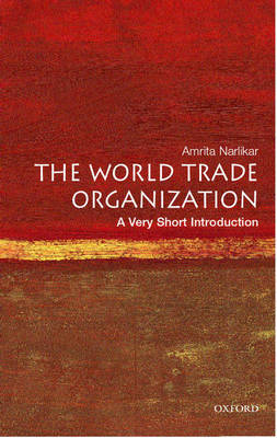 The World Trade Organization: A Very Short Introduction - Very Short Introductions (Paperback)