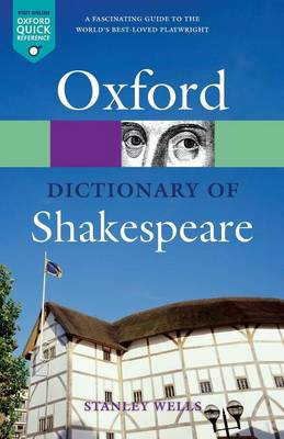 A Dictionary of Shakespeare - Oxford Quick Reference (Paperback)
