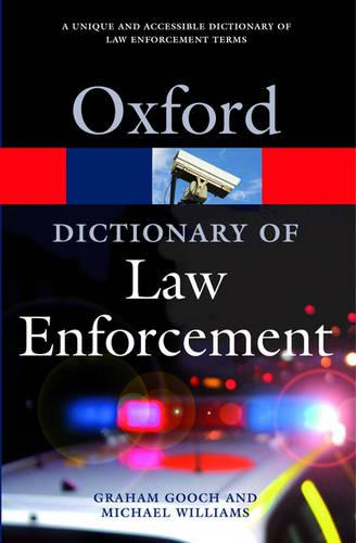 A Dictionary of Law Enforcement - Oxford Quick Reference (Paperback)