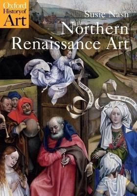 Northern Renaissance Art - Oxford History of Art (Paperback)