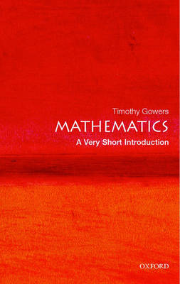 Mathematics: A Very Short Introduction - Very Short Introductions (Paperback)