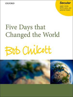 Five Days That Changed the World: Vocal Score (Sheet music)