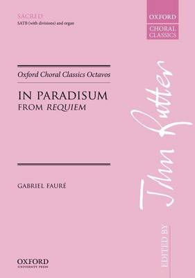 In Paradisum (from 'Requiem'): Vocal Score - Oxford Choral Classics Octavos (Sheet music)