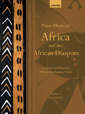 Piano Music of Africa and the African Diaspora: Volume 2: Intermediate - Piano Music of the African Diaspora (Sheet music)