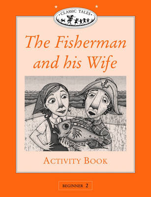Classic Tales: Fisherman and His Wife Activity Book Beginner level 2 (Paperback)