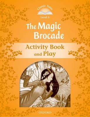 Classic Tales: Level 5: The Magic Brocade Activity Book & Play (Paperback)